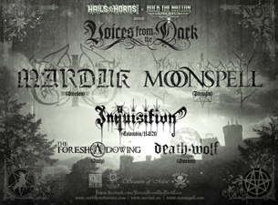 Marduk / Moonspell with Inquisition , The Foreshadowing , Death Wolf