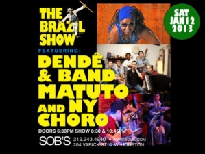 Dendê & Band, Matuto and NY Choro THE BRAZIL SHOW