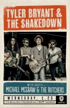 Tyler Bryant & the Shakedown : Michael McGraw & The Butchers