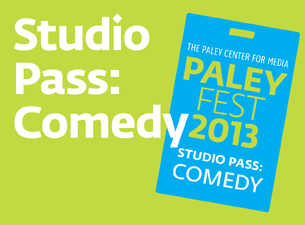 PaleyFest 2013 Studio Pass : Comedy