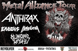 The Metal Alliance Tour featuring Anthrax / Exodus / High On Fire / Municipal Waste / Holy Grail