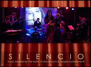 Silencio : Music Inspired by the Works of David Lynch & Angelo Badalamenti plus Pete Bush and the Hoi Polloi