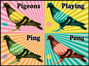 Pigeons Playing Ping Pong plus Yosemight / Turbine