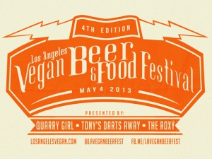 LA Vegan Beer Festival 2013 Presented By: QuarryGirl, Tony's Darts Away, & The Roxy