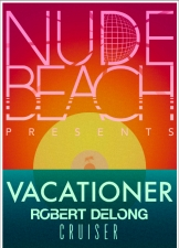 Vacationer plus special guests Robert DeLong & Cruiser