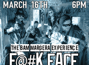 The Bam Margera Experience featuring F*@k Face Unstoppable