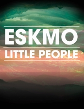 Eskmo & Little People with Lina Luv / Michael NightTime / EZ Almighty