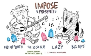 Chicago Imposition presented by Shiner Beer featuring Cult of Youth / The So So Glos / Lazy / Big Ups