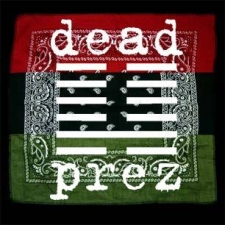 Dead Prez + Mama Sol + Punksuhate (Powerfully United) + Lo Mobb