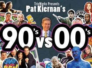 TrivWorks Presents:, Pat Kiernan's 90s vs 00s Trivia Challenge, Choose your favorite decade for pop culture!