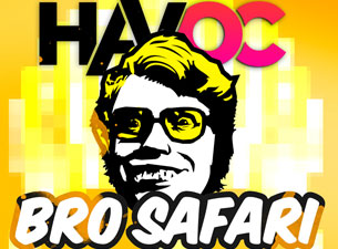 Havoc Thursdays featuring Bro Safari / Smash Gordon / Slander