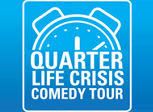 Quarter Life Crisis Comedy Tour