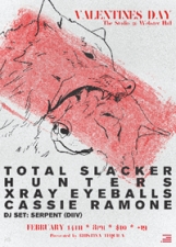 Total Slacker plus Hunters / Xray Eyeballs / Cassie Ramone / DJ set by Serpent (DIIV)