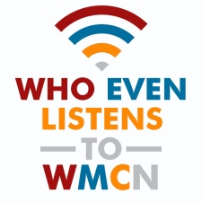 Who Even Listens to WMCN? featuring Carroll, Bad Bad Hats, The Velveteens, Is Home Is , and Maeth