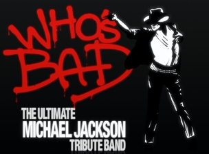 WHO'S BAD The Ultimate Michael Jackson Tribute plus Madorico