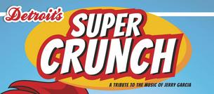 Super Crunch, Tribute to the Music of Jerry Garcia