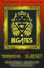 BASSMENT SATURDAYS featuring ill Gates with support from Zeratone / Subset