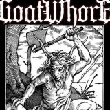 Goatwho*e featuring 3 Inches Of Blood / Withered / Automaton / Siegelord / Soul Rot