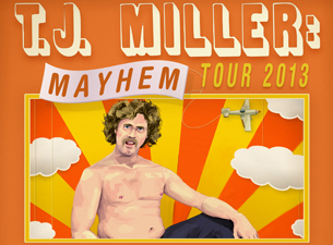 TJ Miller: Mayhem Tour 2013
