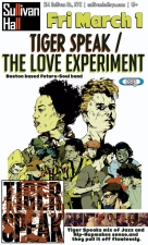 Plenty of Tickets Remain at 10pm Doors/ Cash Only/ Tiger Speak with The Love Experiment plus special guests tba