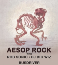 Aesop Rock w/Rob Sonic & DJ Big Wiz with Busdriver