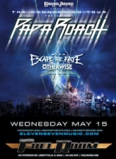 Eleven Seven Music Presents featuring The Connection Tour with Papa Roach featuring Escape the Fate / Otherwise