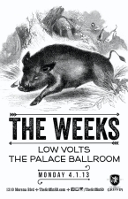 The Weeks : Low Volts : The Palace Ballroom