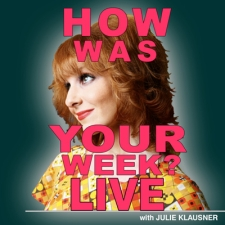How Was Your Week? Live with Julie Klausner Featuring Ted Leo Plus Special Guests Siggy Flicker / Max Silvestri / Chef Pichet Ong and more!