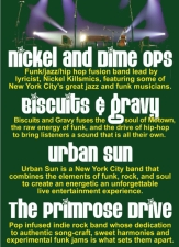 Nickel and Dime OPS, Biscuits & Gravy, Urban Sun, The Primrose Drive, Fortunate Ones