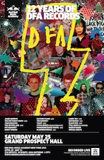 DFA Records 12th Anniversary Party with James Murphy, The Rapture DJs, Black Dice, Juan Maclean, Pat Mahoney, The Crystal Ark, YACHT,, Sh*t Robot, Planningtorock, Prinzhorn Dance School, Still Going, Nancy Whang,, Tim Sweeney, Larry Gus, Dan Bodan, Marcus Marr