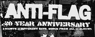 Anti-Flag : 20 Year Anniversary plus This Is Hell / Luther / Worship This!