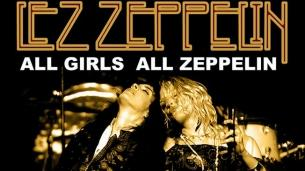 Lez Zeppelin : All Girls All Zeppelin