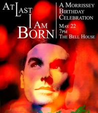 At Last I Am Born: A Morrissey Birthday Celebration Featuring A live set by The Sons & Heirs, NYC's tribute to The Smiths + Morrissey / DJ Matt Heart Spade / A Reading by Tony Fletcher / And a Smiths-inspired congregation of vegetarian food and fashion!