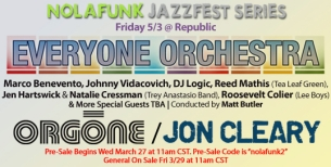 Everyone Orchestra Feat. Marco Benevento / Plenty of tix will be avail at door, Johnny Vidacovich, DJ Logic, Zach Deputy, Steve Berlin (Los Lobos), Lebo (ALO),, Reed Mathis (Tea Leaf Green), Jen Hartswick & Natalie Cressman (Trey Anastasio Band), DJ Williams (KDTU), Roosevelt Colier (Lee Boys) & More TBA; Conducted By Matt Butler / ORGONE / Jon Cleary