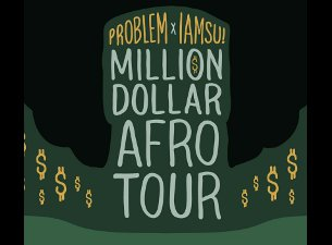 Noisey presents The Rap Party with Problem x IAMSU! - Million Dollar Afro Tour featuring Weekend Money / Hefna Gwap