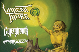Valient Thorr plus Gypsyhawk / Ramming Speed / Fear Report / Mighty High