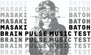 Masaki Batoh's BRAIN PULSE MUSIC / The Body / Jason Ajemian & Michael Zerang