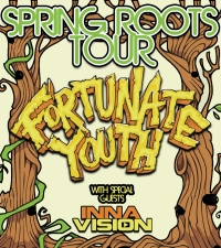 Fortunate Youth with Inna Vision / ForTwentyDaze / Pimpbot / The Remedies