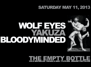 Wolf Eyes / Yakuza / Bloodyminded / Johnny Dread (DJ set)