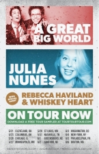 A Great Big World and Julia Nunes with Rebecca Haviland and Whiskey Heart