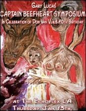 Gary Lucas Captain Beefheart Symposium featuring in honor of Don Van Vliet's RIP 70th Birthday / with special guests Kristine McKenna, Bill Moseley, Weba Garretson & More TBA