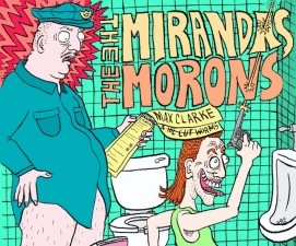 The Mirandas / The Morons / Max Clarke & The Cut Worms