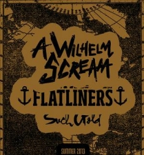 A Wilhelm Scream & The Flatliners with Such Gold