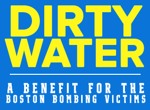 Dirty Water : A Benefit for the Victims of the Boston Bombing