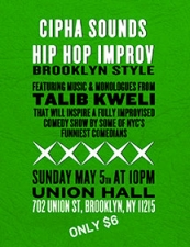 Cipha Sounds:, Hip Hop Improv, Brooklyn Style Featuring Talib Kweli With Improv By COAL / SWAG & UCB Theater's Legendary SANDINO
