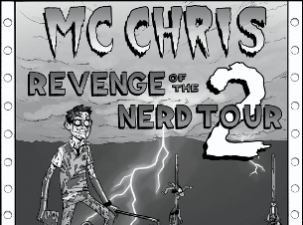 Revenge of the Nerd Tour 2 featuring MC Chris plus Dr. Awkward / Jesse Dangerously / Tribe One