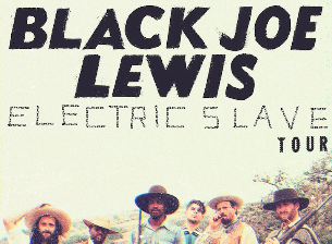 Black Joe Lewis and the Honeybears with Bad Cop
