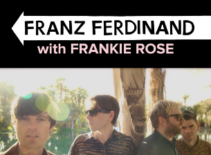 Franz Ferdinand with Frankie Rose
