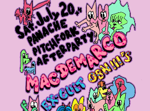 Panache Pitchfork Afterparty featuring Mac Demarco / Ex Cult / OBN IIIs