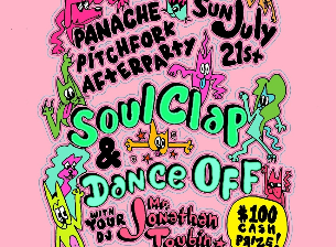 Panache Pitchfork Afterparty featuring Jonathan Toubin Soul Clap Dance Off : with judges Mac Demarco, Jonathan Rado [Foxygen], Shirly Braha [MTV], RATSO from CHIC-A-GO-GO, Jeanine O'Toole [Bare Mutants] / La Luz / The Party Downers